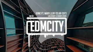Lulleaux & Sugar Jesus - Gone ft. Mary Leay (Club Edit)