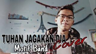TUHAN JAGAKAN DIA - MOTIF BAND (Official Cover Dion Dewa)