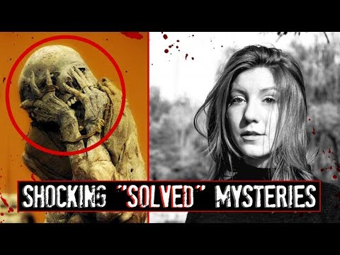 "4 Disturbing ""Solved"" Mysteries, Where the Plot Thickened..."