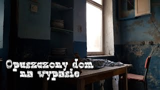 Opuszczony Dom na Wypasie - Urbexus Official