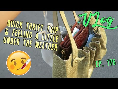 QUICK THRIFT TRIP & FEELING A LITTLE UNDER THE WEATHER | VLOG EP. 176