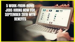 5 Work-From-Home Jobs Hiring Now for September 2018 with Benefits