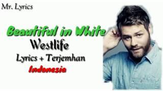 Beautiful in white lirik dan terjemahan   westlife