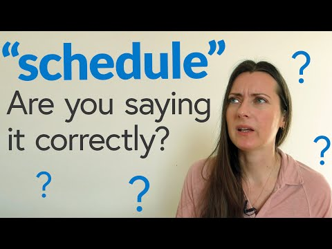 """Schedule"": Are you saying it correctly?"