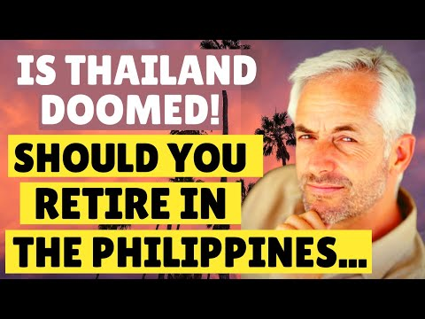 🛏️ Is Thailand Doomed | Retire In The Philippines | Moving To The Philippines.