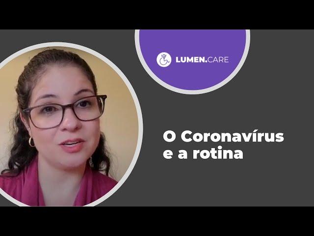 SÉRIE LUMEN CARE: O Coronavírus e a Rotina