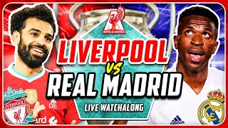 LIVERPOOL vs REAL MADRID LIVE WATCHALONG