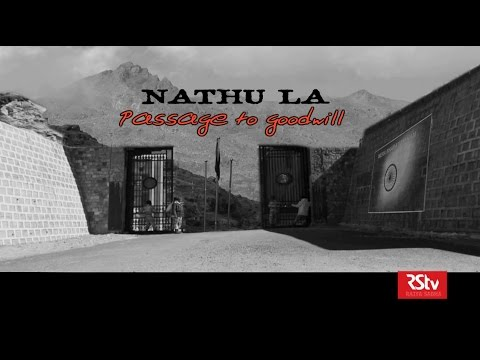 RSTV Documentary - Nathu La : Passage to Goodwill