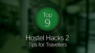 Top 9 Hostelling Hacks 2: Tips for Travellers