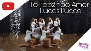 Baixar To Fazendo Amor - Lucas Lucco *Coreografia* Jéssica Maria Arroyo