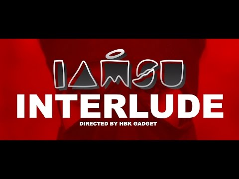 IAMSU! - [INTERLUDE] Dir by HBK GADGET GPM