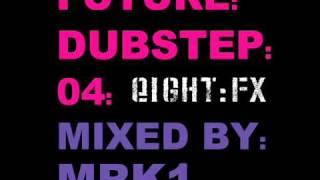 Future Dubstep 04: Mixed by MRK1 - MINIMIX