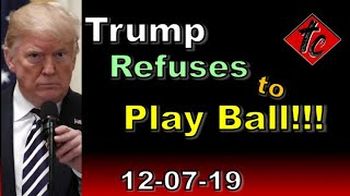 Trump Refuses to Play Ball!!! - Truthification Chronicles