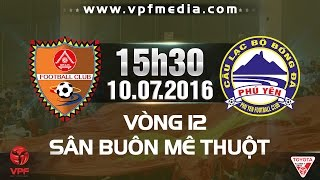 Dak Lak vs Phu Yen full match