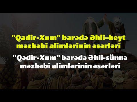 Qədir-Xum Hədisi barədə yazılmış Şiə və Əhli–sünnə alimlərini əsərləri