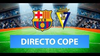 (SOLO AUDIO) Directo del Barcelona 1-1 Cádiz en Tiempo de Juego COPE