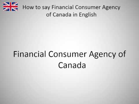 How to say Financial Consumer Agency of Canada in English?