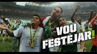 Vou Festejar! - Palmeiras x Santos - Campeão da Copa do Brasil 2015