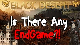 Black Desert Online: Is There Any End Game?