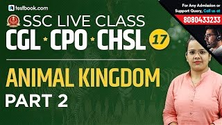Animal Kingdom for SSC CPO Biology Part 2 | SSC Live Classes GS Day 17 | SSC CGL & CHSL 2019