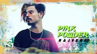 RAJVIR 2.O  Pink Powder  Assamese New Rap song 2021
