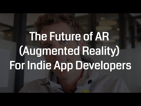 The Future Of AR (Augmented Reality) For Indie App Developers