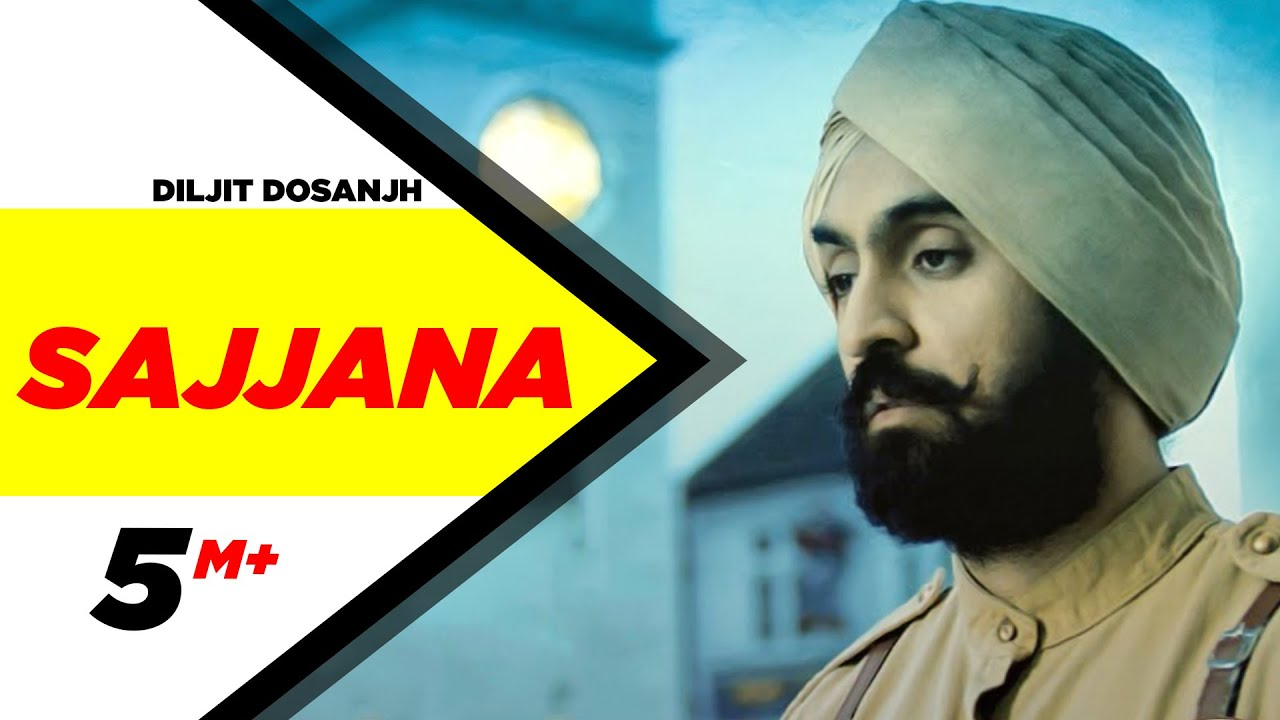 Download Sajjana | SAJJAN SINGH RANGROOT | DILJIT DOSANJH | Pankaj Batra | Latest Punjabi Song 2018