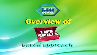 SPYM  - A overview of Life Skills approach. SPYM INDIA.