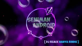 Download Dj Remix Hanya Rindu - Admesh