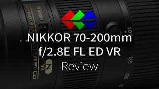 Nikon AF-S Nikkor 70-200 mm f-2.8E FL ED VR Review