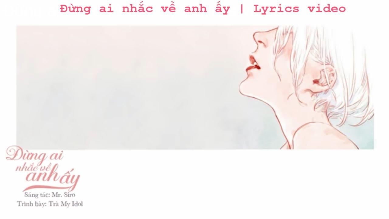 Đừng Ai Nhắc Về Anh Ấy - Trà My Idol (Lyrics Video)