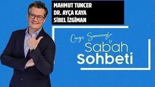 Cengiz Semercioğlu ile Sabah Sohbeti 23 Temmuz 2019 - Mahmut Tuncer - Ayça Kaya - Sibel İzgiman
