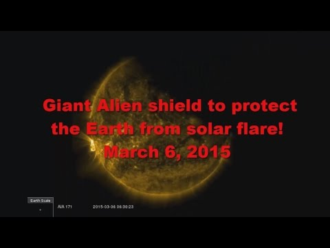 Breaking News! Giant Alien Shield To Protect The Earth From Solar Flare! March 6, 2015