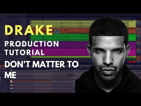 """Making The Beat For Drake - """"Don't Matter To Me"""" 