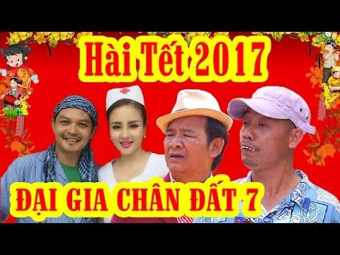 ĐẠI GIA CHÂN ĐẤT 7 | Phim Hài Tết 2017 Mới Hay Nhất | Official Trailer