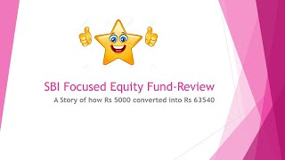 A REVIEW STUDY OF SBI FOCUSED EQUITY FUND