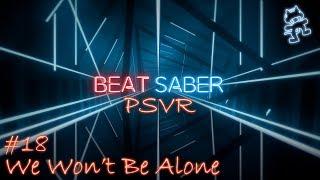 Beat Saber PSVR Gameplay #18 (We Won't Be Alone - Hard)