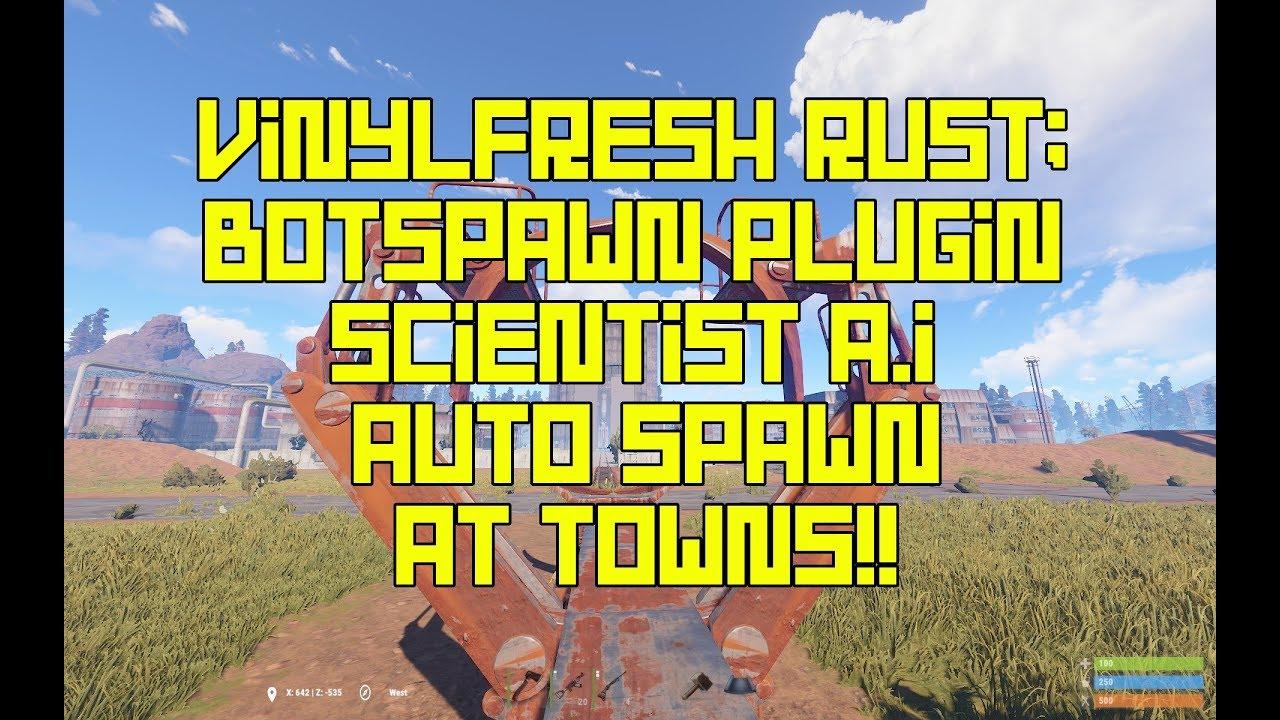 VinylFresh - Rust - Admin - Botspawn plugin - Auto spawn Scientist NPC A I  at towns!!