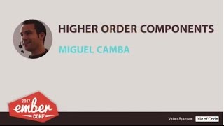 emberconf 2017 higher order components by miguel camba