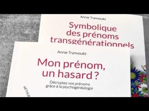 Mon Prénom, Un Hasard ? Annie Tranvouez, Psychogénéalogiste Sur Prévention Santé