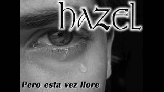 Pero esta vez llore - Hazel Rock Urbano Neza. Pequeñas frases