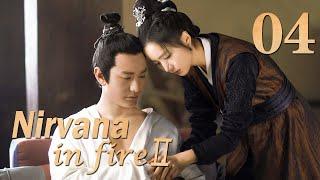 Nirvana In Fire Ⅱ 04(Huang Xiaoming,Liu Haoran,Tong Liya,Zhang Huiwen)