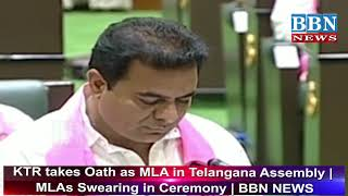 KTR takes Oath as MLA in Telangana Assembly | MLAs Swearing in Ceremony | BBN NEWS