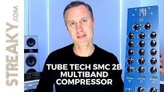TUBETECH SMC 2B MULTIBAND COMPRESSOR REVIEW | Streaky.com