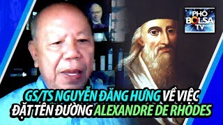 GS/TS Nguyễn Đăng Hưng về vấn đề đặt tên đường Alexandre de Rhodes
