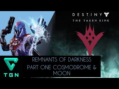 Destiny The Taken King Remnants of Darkness High Value Targets Part One Cosmodrome & The Moon