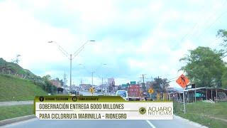 Gobernación entrega 6000 millones para ciclorruta Marinilla – Rionegro