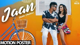 Jaan (Motion Poster) Shubh Dhaliwal | Rel. on 29th Sep | White Hill Music