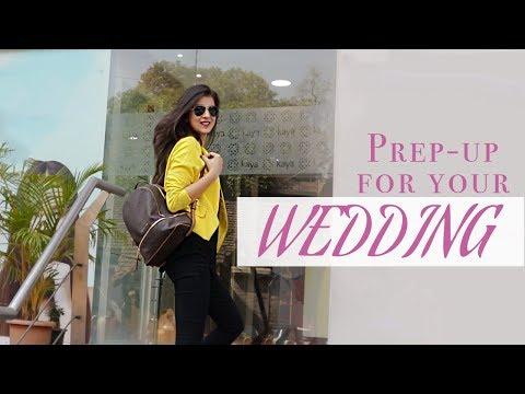 Prep- Up For Your Wedding | Pre- Bridal Treatments