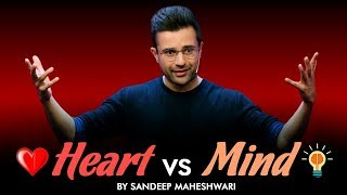 Heart vs Mind - By Sandeep Maheshwari I Hindi